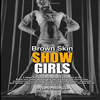 Brown Skin Showgirls: A black and white photographic