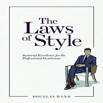 The Laws of Style: Sartorial Excellence for the Professional